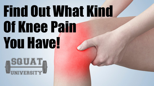 What Kind of Knee Pain Do You Have? – Squat University
